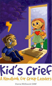 Kid's Grief - A Handbook for Group Leaders by Dianne McKissock